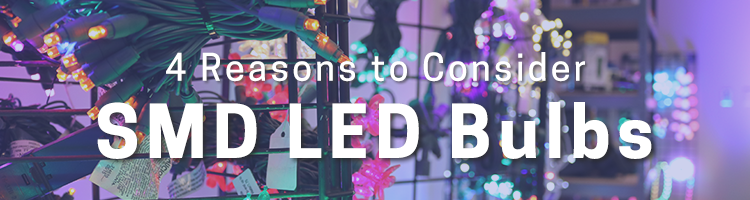 4 Reasons to Consider SMD LED Light Bulbs